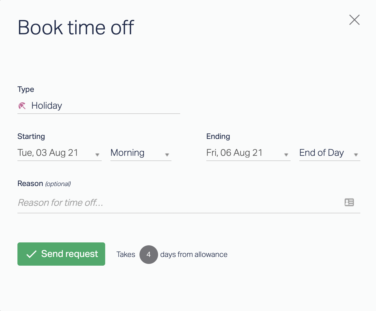 Book time off: Time off type, dates, and reason.